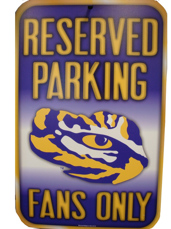 LSU Tigers Fans Only Reserved Parking Sign