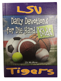 LSU Tigers Daily Devotions for Die-Hard Kids by Ed McMinn