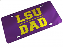 LSU Tigers Dad Mirrored Inlaid Acrylic License Plate - Purple and Gold